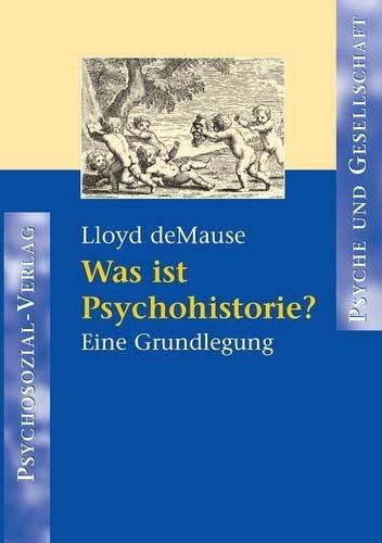 Was ist Psychohistorie?: Eine Grundlegung (Psyche und Gesellschaft)