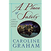 A Place of Safety: A Chief Inspector Barnaby Novel by Caroline Graham (January 15,2001)