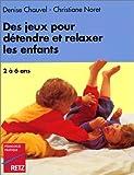 Jeux pour détendre et relaxer les enfants de 2 à 6 ans