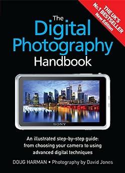 The Digital Photography Handbook (FIXED FORMAT EDITION) by [Harman, Doug]