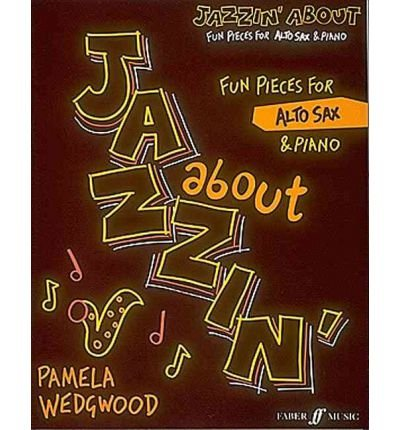 [(Jazzin' About: (Alto Saxophone and Piano) )] [Author: Pam Wedgwood] [Jan-1989] Alte Wedgwood