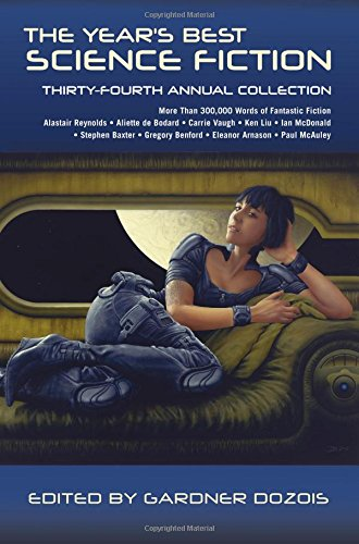 Year's Best Science Fiction: Thirty-Fourth Annual Collection, The (Year's Best Science Fiction (Paperback))