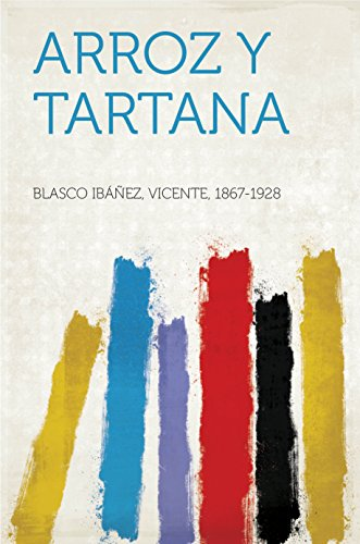 Arroz y tartana por Vicente, 1867-1928 Blasco Ibáñez