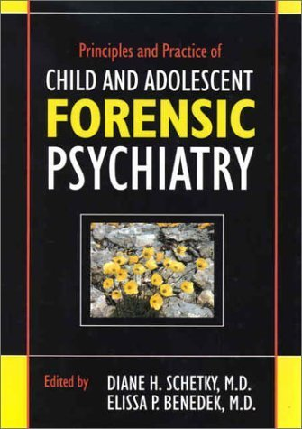 Principles and Practice of Child and Adolescent Forensic Psychiatry by American Psychiatric Publishing, Inc. (2002-01-15)