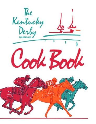 The Kentucky Derby Museum Cookbook (Museum Kentucky Derby)