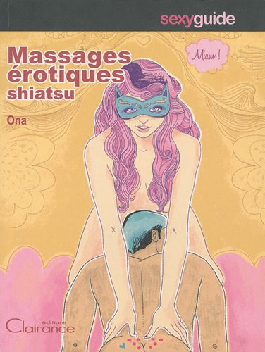 Massages érotiques Shiatsu : Des massages pour prendre du plaisir dans son couple par Ona