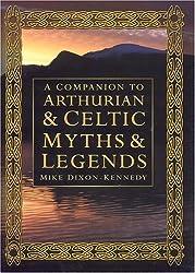 Companion to Arthurian and Celtic Myths and Legend
