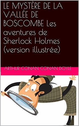 LE MYSTÈRE DE LA VALLÉE DE BOSCOMBE Les aventures de Sherlock Holmes (version illustrée)