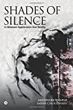 Shades of Silence: In Between Appearance and Reality