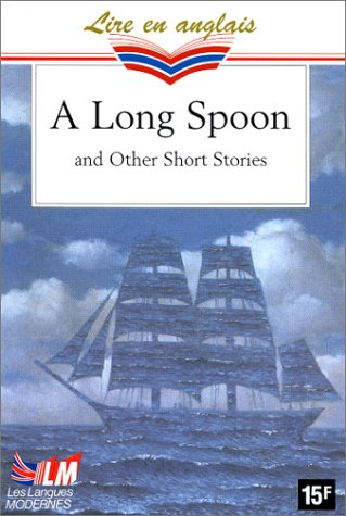 """<a href=""""/node/15614"""">A long spoon and other short stories</a>"""