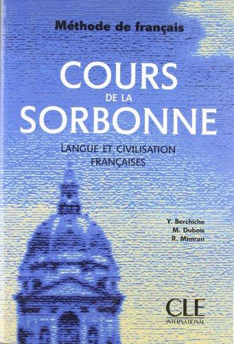 La Cours Sorbonne De (Cours de la Sorbonne: Langue Et Civilisation Francaises (Methode de Francais))