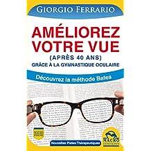 Améliorez Votre Vue (après 40 Ans): Grâce à la Gymnastique Oculaire