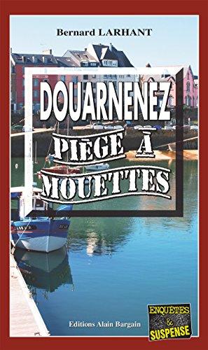 Douarnenez, piège à mouettes: Un polar troublant (Enquêtes & Suspense) par Bernard Larhant