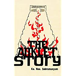 The Anklet Story (Translation of Silappadhikaram)