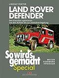Land Rover Defender (So wird's gemacht Special Band 1): Den Klassiker optimieren – von den Achsen bis zur Zentralverriegelung • Motor, Fahrwerk, Interieur