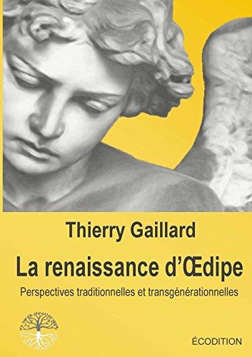 Le renaissance d'Oedipe, Perspectives traditionnelles et transgnrationnelles