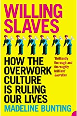 Willing Slaves: How the Overwork Culture is Ruling Our Lives Paperback