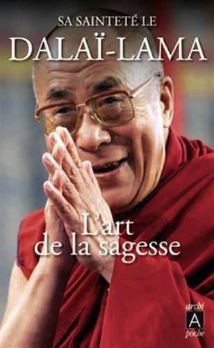 L'art de la sagesse par Le dalaï-lama