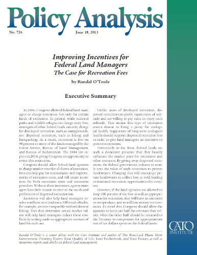 Improving Incentives for Federal Land Managers: The Case for Recreation Fees (Policy Analysis 726) (Cato Policy Analysis) (English Edition) por Randal O'Toole