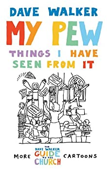 My Pew: The Things I have Seen from It: v. 2 by [Walker, Dave ]