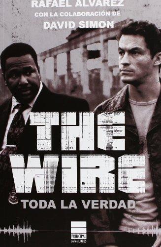 The Wire. Toda La Verdad (Principal de los Libros)