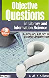 Objective Questions in Library & Information Science: For NET (UCG), SLET, SET, JRF & Other Competitive Tests