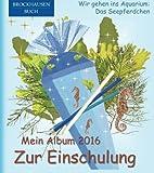 BROCKHAUSEN: Mein Album zur Einschulung 2016 - Band 3: Wir gehen ins Aquarium: Das Seepferdchen (Schulanfang)
