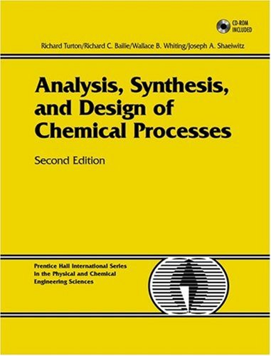 Analysis, Synthesis and Design of Chemical Processes (Prentice Hall international series in the physical and chemical engineering sciences)