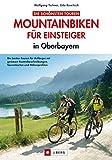Die schönsten Touren Mountainbiken für Einsteiger in Oberbayern