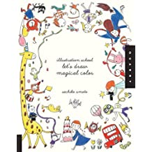 Illustration School: Let's Draw Magical Color by Sachiko Umoto (2014-02-01)