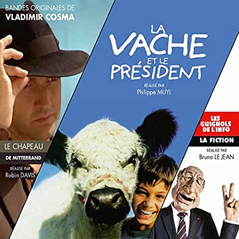 La vache et le président / Le chapeau de Mitterrand / La fiction des guignols