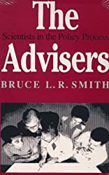 The Advisers: Scientists in the Policy Process by Bruce L.R. Smith (1992-04-01)