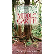 The Roots of Tolkien's Middle Earth by Robert S. Blackham (2006-04-01)