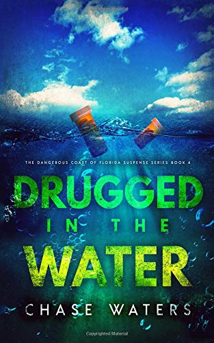 Drugged In The Water (The Dangerous Coast Of Florida Suspense Series, Band 4) (Dangerous Waters)