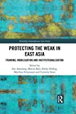 Protecting the Weak in East Asia: Framing, Mobilisation and Institutionalisation (Routledge Contemporary Asia Series) (English Edition)