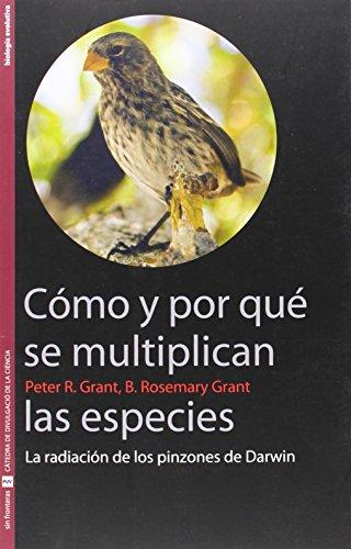 Cómo y por qué se multiplican las especies: La radicación de los pinzones de Darwin (Sin Fronteras) por B. Rosemary Grant