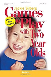 Games to Play with Two Year Olds by Jackie Silberg (2002-05-01)