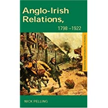 Anglo-Irish Relations: 1798–1922 (Questions and Analysis in History)