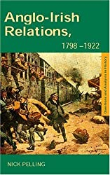 Anglo-Irish Relations: 1798-1922 (Questions and Analysis in History)