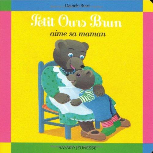 Petit Ours Brun aime sa Maman par Danièle Bour