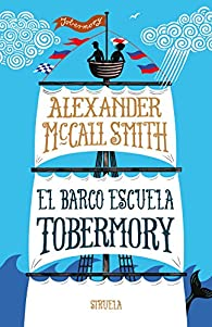 El barco escuela Tobermory par Alexander McCall Smith