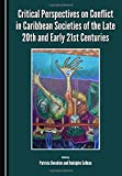 Image de Critical Perspectives on Conflict in Caribbean Societies of the Late 20th and Early 21st Centuries