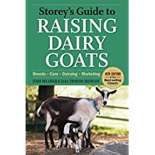 Storey's Guide to Raising Dairy Goats, 4th Edition: Breeds, Care, Dairying, Marketing (Storey's Guide to Raising (Paperback))