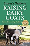 Storey's Guide to Raising Dairy Goats, 4th Edition: Breeds, Care, Dairying, Marketing (Storey's Guide to Raising) (English Edition)