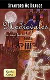 Medievales (Un viaje fantástico)