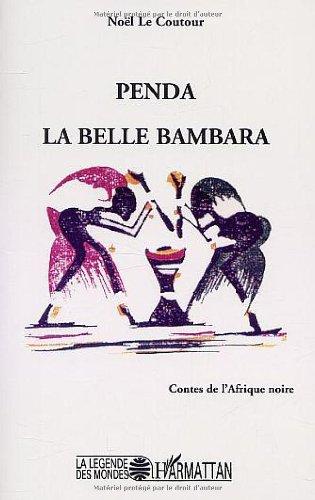 Penda la belle Bambara - Contes de l'Afrique noire