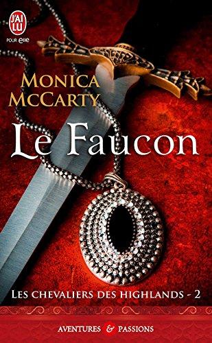 Les chevaliers des Highlands (Tome 2) - Le faucon par Monica McCarty
