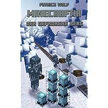 Minecraftia: DER GEFRORENE BERG (MINECRAFTIA BÜCHER)