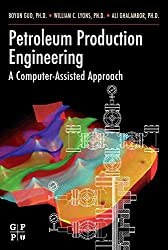 [Petroleum Production Engineering: A Computer-Assisted Approach] (By: Boyun Guo) [published: April, 2007]