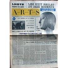 ARTS [No 813] du 15/03/1961 - LHOTE BENJAMIN DE LA GLOIRE - LES HUIT REGLES DU JAZZ MODERNE - DUHAMEL MECANCE PAR MALRAUX - JEAN CASSOU - UNE JONCONDE DE PIERRE - L'AVENIR DU COUPLE DEPEND DE LA FEMME PAR S. LILAR.